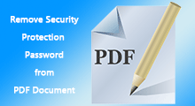remove security protection password from pdf document