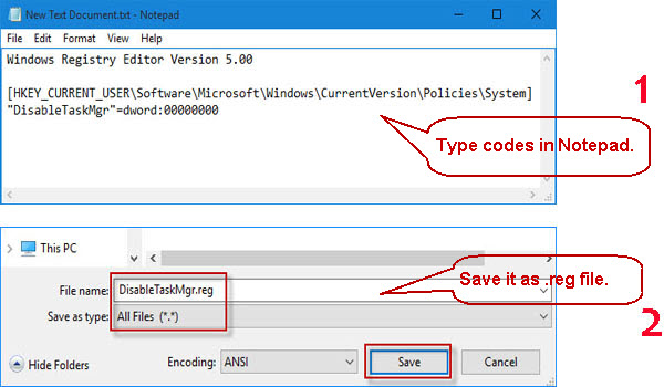 Save the Notepad as DisableTaskMgr.reg file