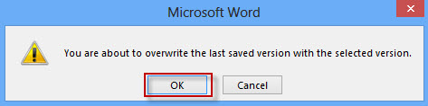 Click OK to overwrite unsaved version of document