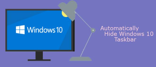 automatically hide Windows 10 taskbar