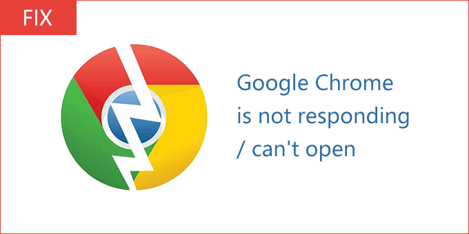 how to fix ''google chrome is not responding''