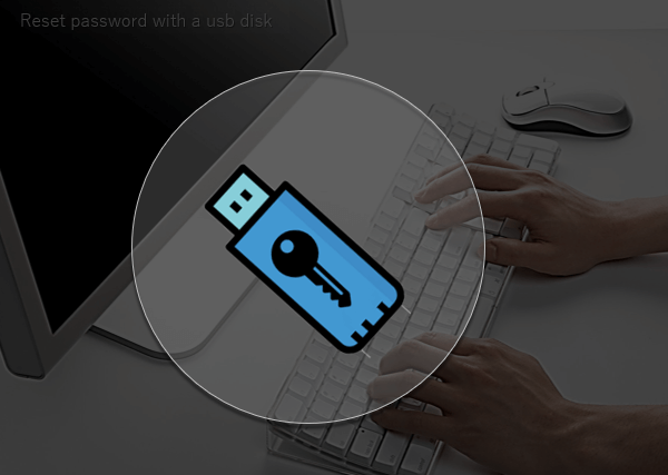 Reset your lost password with USB disk