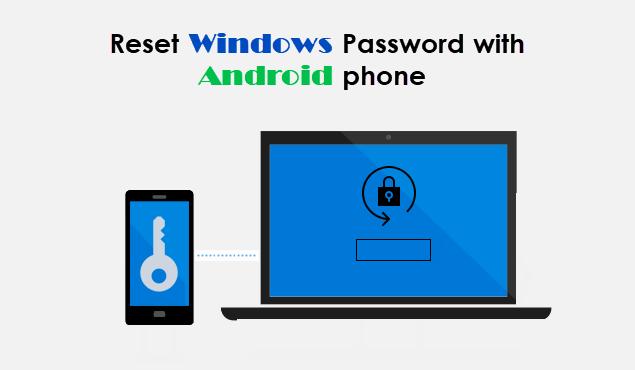 Restablecer y desbloquear la contraseña de Windows con un teléfono Android