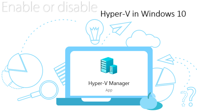 Enable Hyper-V in Windows 10