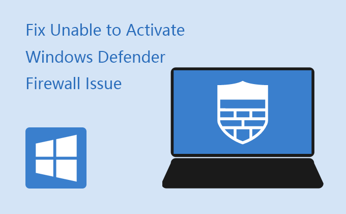 fix Unable to Activate Windows Defender Firewall issue