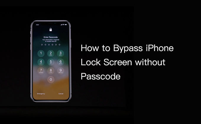 bypass iPhone lock screen without passcode