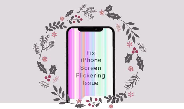 arreglar el parpadeo de la pantalla del iPhone